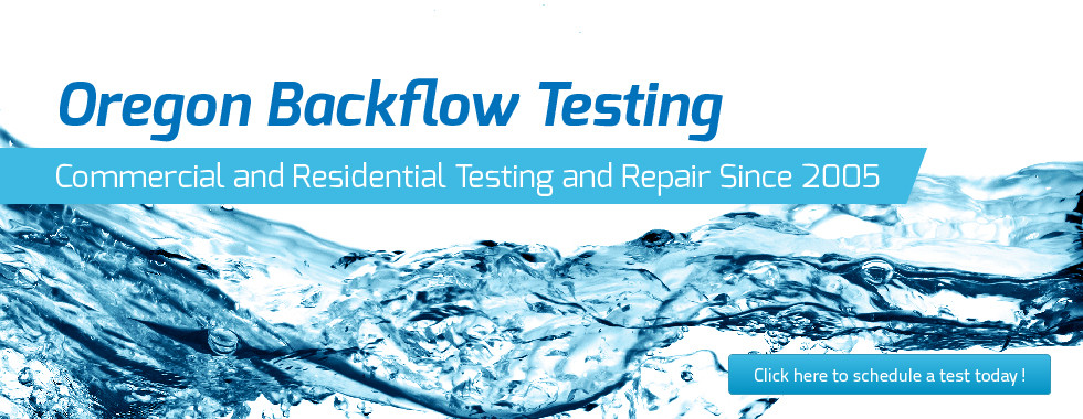 Oregon Backflow Testing - Your Local Backflow Tester Since 2005